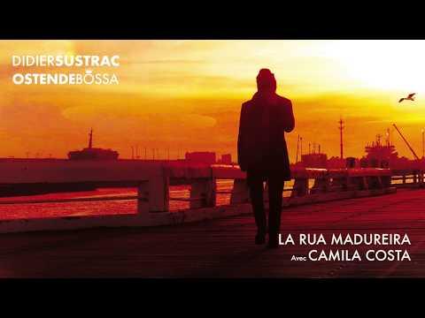 Didier Sustrac - La Rua Madureira Avec Camila Costa -