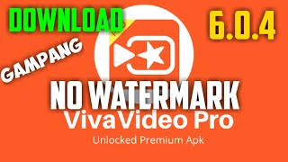 Download Viva Video Pro 6.0.4 NO WATERMARK | TERBARU 2020