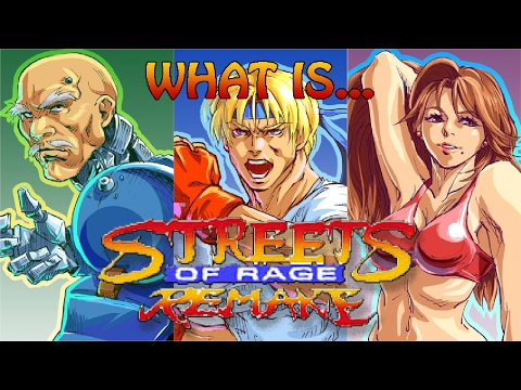 What is... The Streets of Rage Remake (Demonstration/Review/Discussion...thingie)