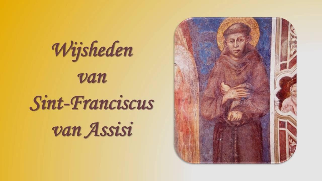 Citaten Franciscus Van Assisi : Wijsheden van sint franciscus assisi youtube