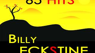 Billy Eckstine - You call it madness