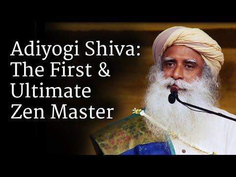 Adiyogi Shiva: The First & Ultimate Zen Master | Sadhguru