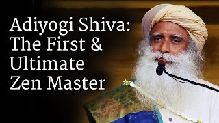 Adiyogi Shiva: The First & Ultimate Zen Master
