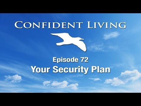 Confident Living Ep. 72: Your Security Plan