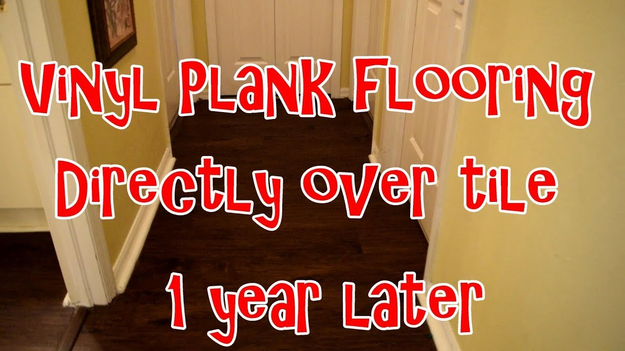 vinyl plank floor directly over tile 1 year later