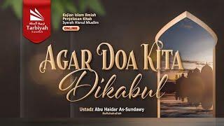 Download Mp3 Agar Doa Kita Dikabulkan  Syarah Hisnul Muslim