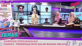 Teras (2021) | Tahap II : Pendidikan Sivik Dalam Bahasa Melayu – Harmoni Kepelbagaian