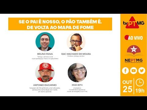 TV PT-MG 🔺 SE O PAI É NOSSO, O PÃO TAMBÉM É.  DE VOLTA AO MAPA DE FOME