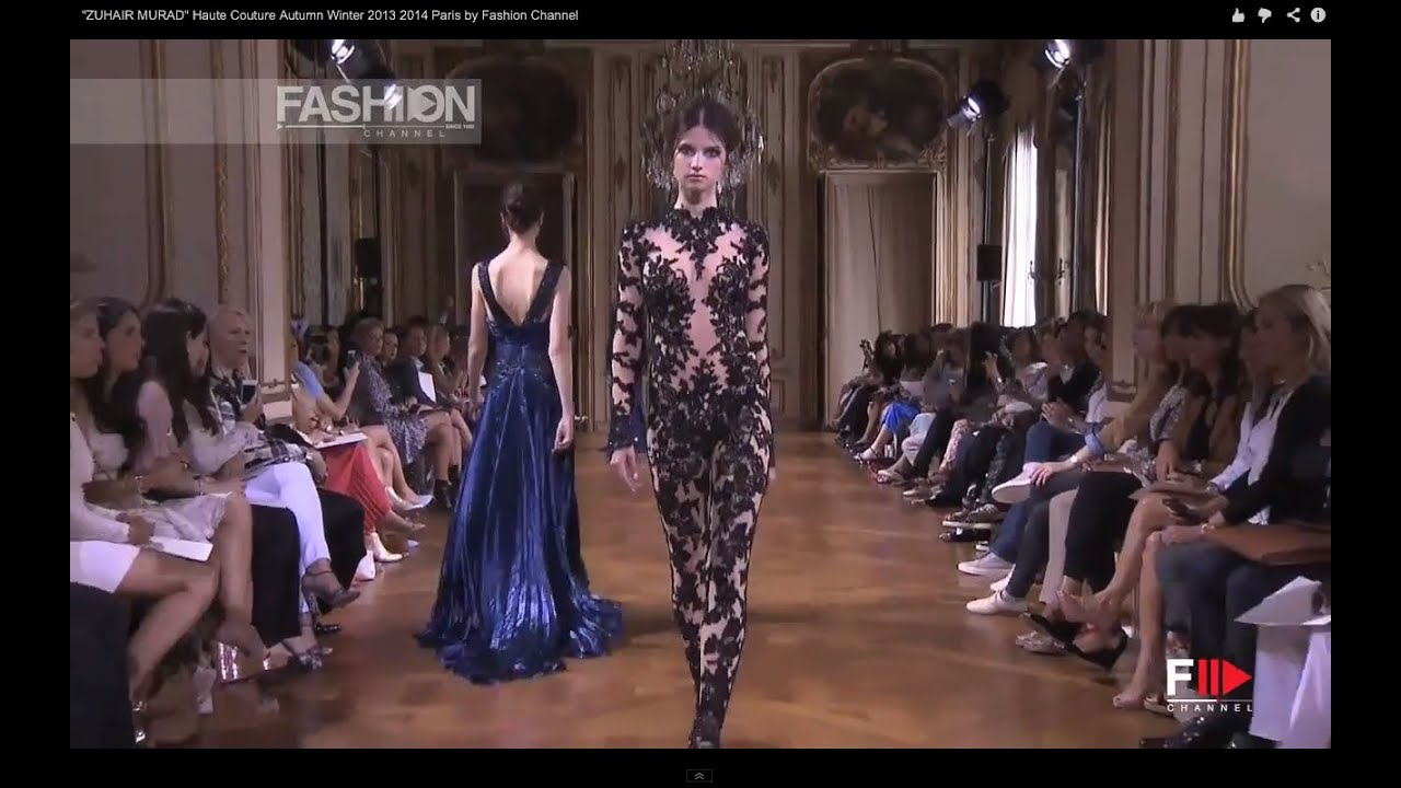 Zuhair Murad Haute Couture Autumn Winter 2013 2014 Paris By Fashion Channel Youtube
