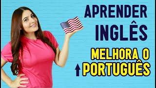 Aprender inglês pode te ajudar com o português.
