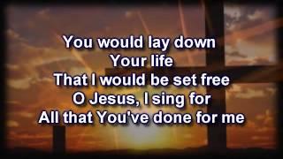 this is amazing grace phil wickham worship video with lyrics