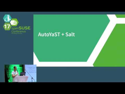 openSUSE Conference 2017 Adding Salt to AutoYaST