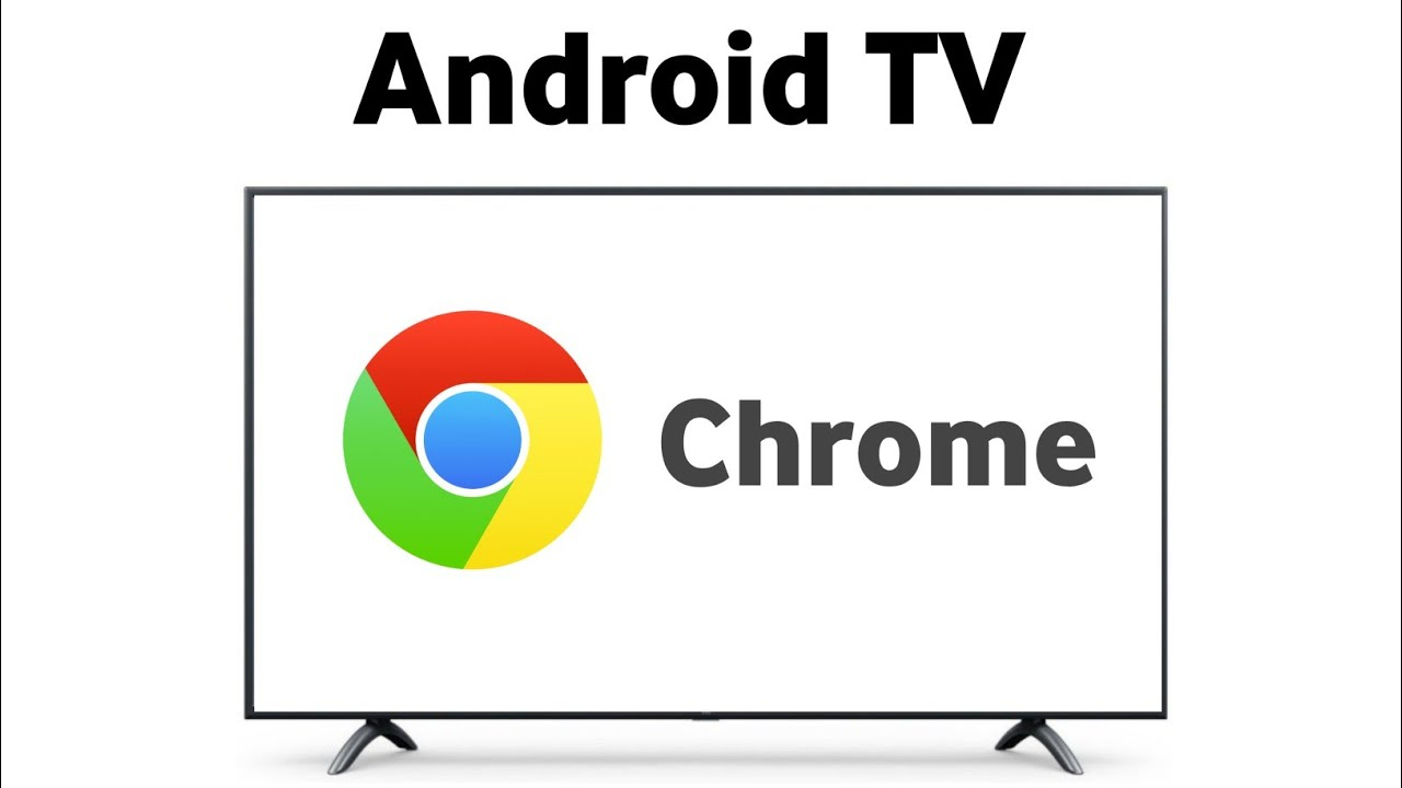 Install Chrome Browser On Android TV