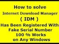 How to solve idm fake serial problem? all OS Windows 7,8,XP
