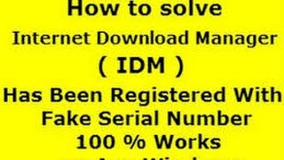 How to solve idm fake serial problem? all OS Windows 7,8,XP (idm serial number, idm serial key)