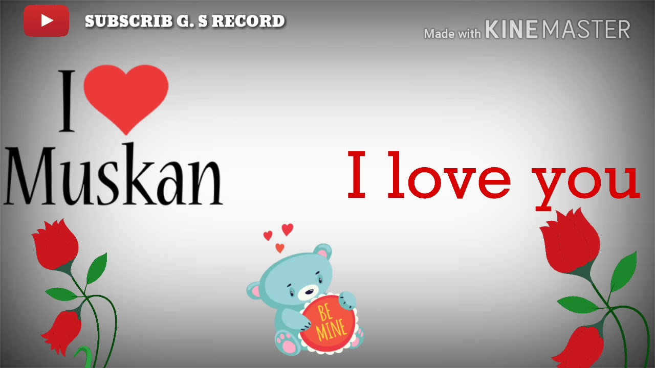 I Love Muskan Name Whatsapp Status Video Youtube