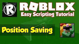 Roblox | How to make a Position Saving System | 2019 [FE]