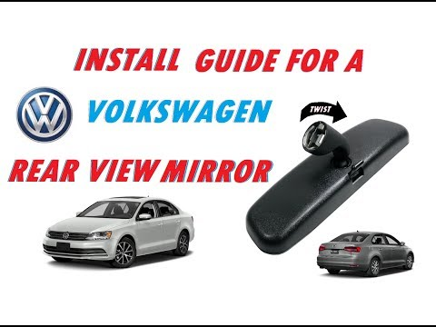 HOW TO INSTALL A VOLKSWAGEN REAR VIEW MIRROR