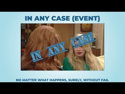 In any case (event) - Learn English with phrases from TV series - AsEasyAsPIE
