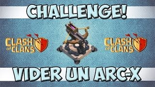 Clash of Clans: Challenge! Vider un Arc-X
