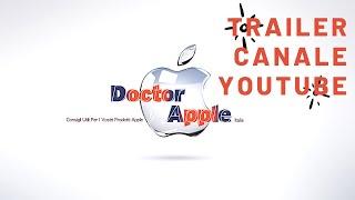 Trailer Canale YouTube Doctor Apple Italia