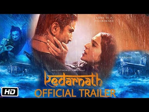 Kedarnath Movie Official Trailer | Release on Today | Sushant Singh Rajput, Sara Ali Khan