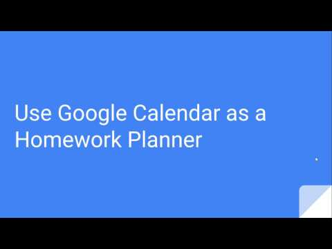 Stop Forgetting Your Homework! with Google Calendar