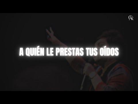 A quién le prestas tus oídos - Profeta Alejandra Quirós