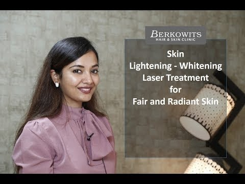 Skin Lightening / Whitening Laser Treatment for Fair and Radiant Skin By Dr. Anupriya Goel