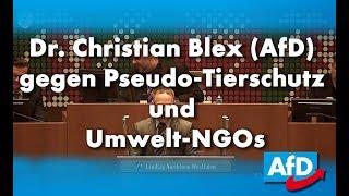 Dr. Christian Blex (AfD) gegen Pseudo-Tierschutz und Umwelt-NGOs