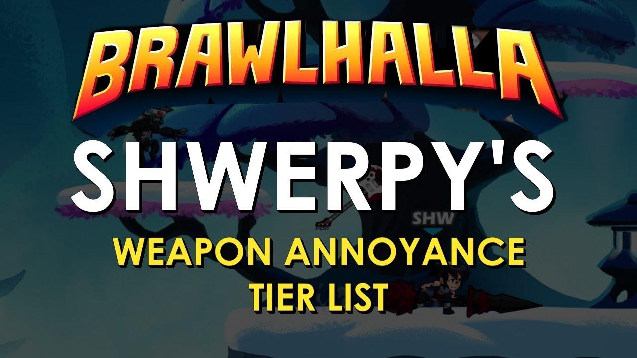 Brawlhalla - Shwerpy's Weapon Annoyance Tier List