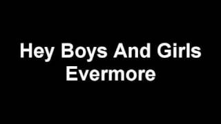 Evermore Hey Boys And Girls