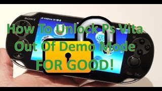 How To Unlock Ps Vita Demo Mode FOR GOOD!