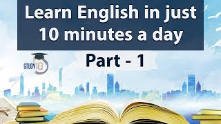 Learn English in just 10 minutes a day, All the BASICS you need to be a Pro in English Part 1