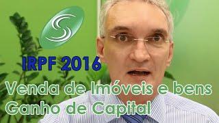 IRPF 2016 - Venda de Imóveis e bens - Ganho de Capital