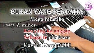 Download lagu BUKAN YANG PERTAMA - Mega Mustika - Karaoke Dangdut Korg Pa300