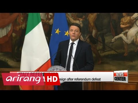 Italian PM Matteo Renzi resigns after losing national referendum; world stocks swirl over uncerta...