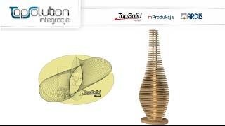 TopSolid Wood - projektowanie lampy (modelowanie + nesting + obróbka)