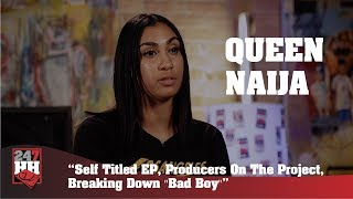 Queen Naija - Self Titled EP, Producers On The Project, Breaking Down Bad Boy (247HH Exclusive)