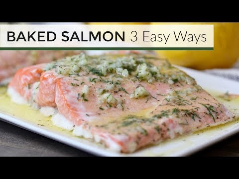Baked Salmon Recipes | 3 Easy Ways