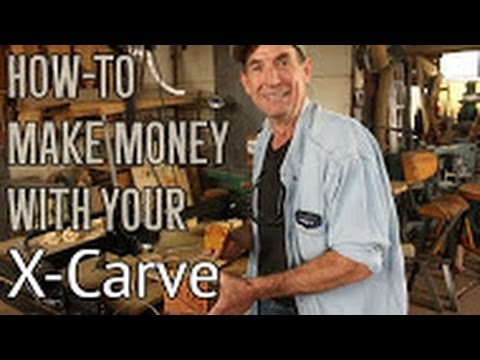 How To Make Money With Your X Carve Cnc By Inventables Youtube