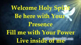 Welcome Holy Spirit -