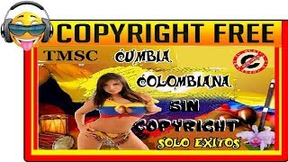 COLOMBIAN MUSIC WITHOUT COPYRIGHT (CUMBIA) [TMSC] 2018