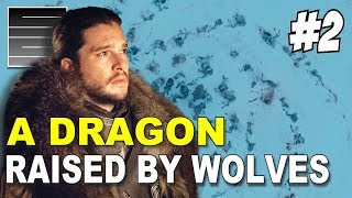 How Game of Thrones Will End Jon Snow - A Dragon Raised By Wolves Part 2