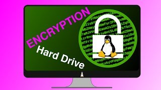 Encrypt your Hard Drive in Linux