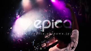 2015年夏の誕生から沖縄中のパーティーピープルを沸かせ続けているEPICA...