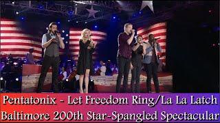 Repeat youtube video Pentatonix - Let Freedom Ring/La La Latch (2014 Baltimore Star-Spangled Spectacular)