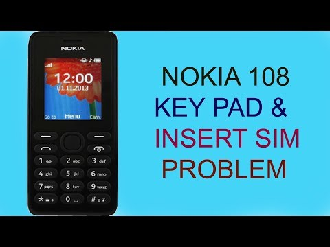 Nokia 108 insert sim and keypad Problem