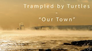 Watch Trampled By Turtles Our Town video