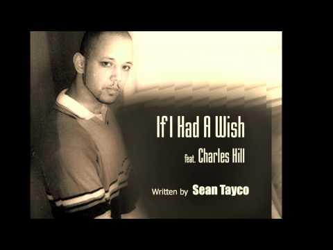 If I Had a Wish feat Charles Hill written by Sean Tayco.wmv